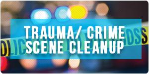 Trauma Crime Scene Cleanup